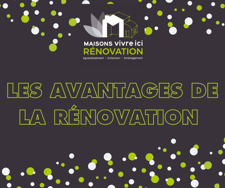 RENOVATION : LES AVANTAGES