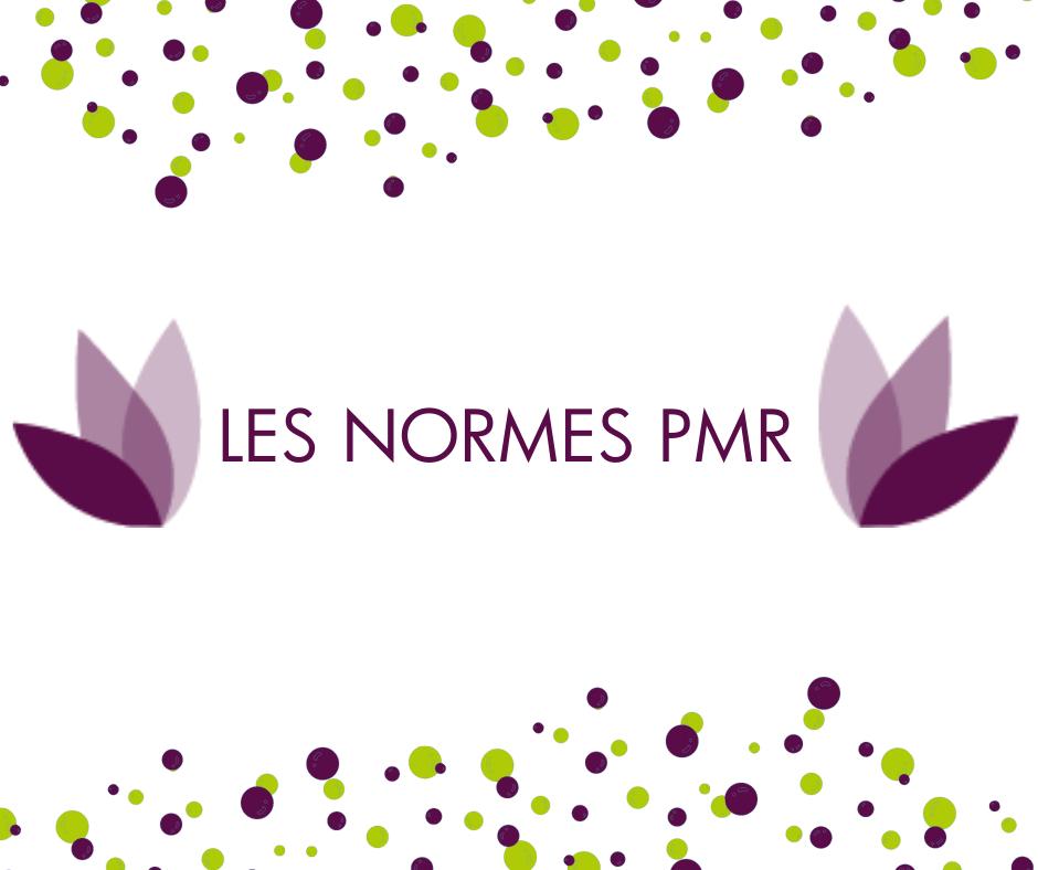 Les normes PMR : en savoir plus