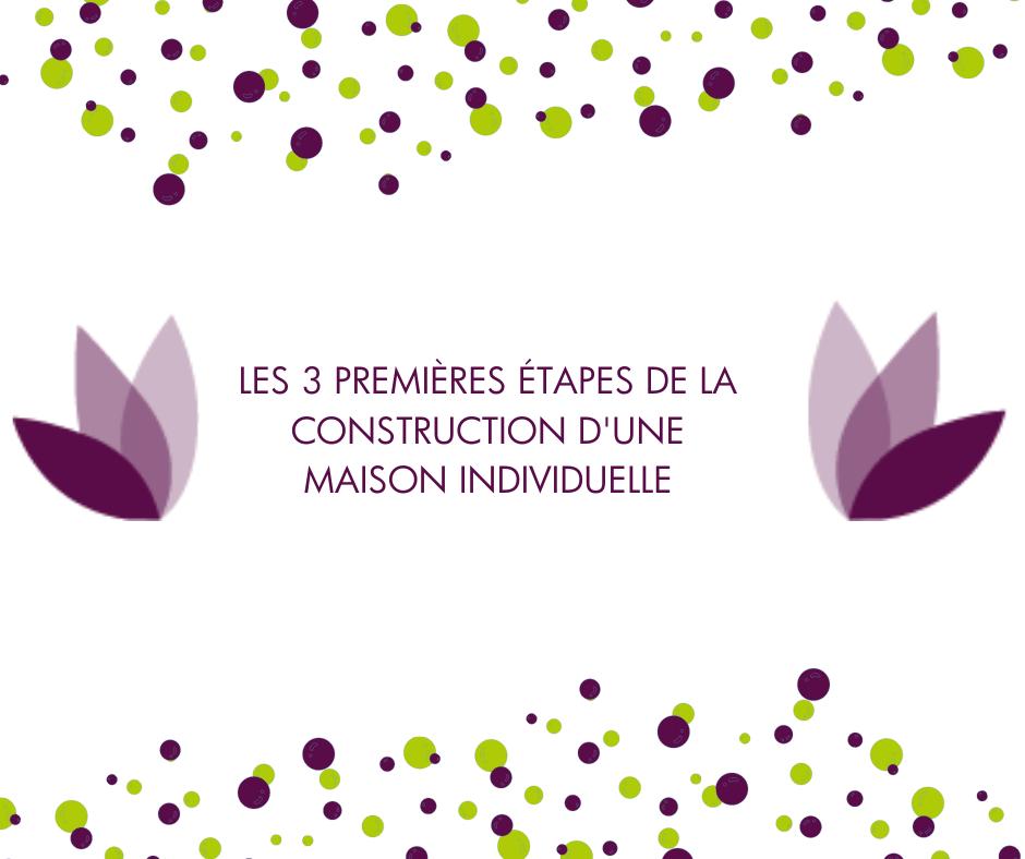 Les premières étapes de la construction